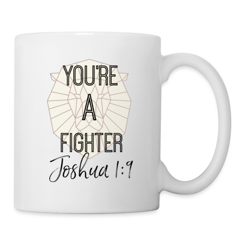You're A Fighter Collection (For Women) - Coffee/Tea Mug