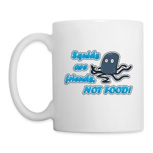 Squids are Friends, NOT FOOD! - Coffee/Tea Mug