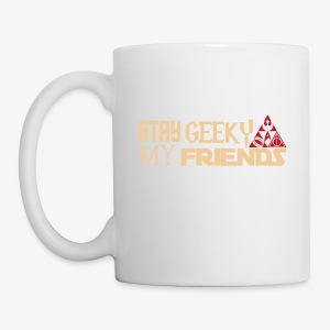 stay geeky my friends - Coffee/Tea Mug