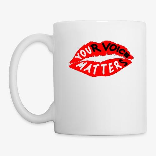 Your Voice Matters - Coffee/Tea Mug