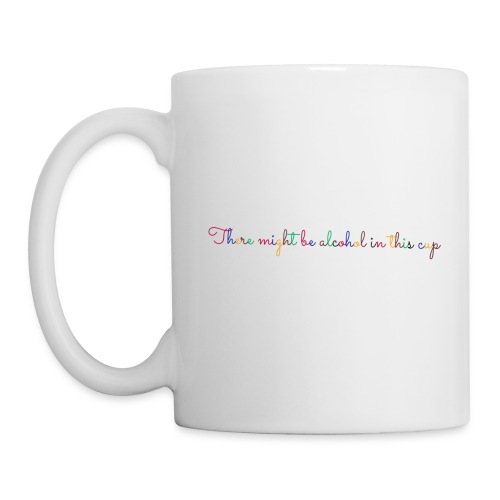 There might be alcohol in this cup (colourful) - Coffee/Tea Mug
