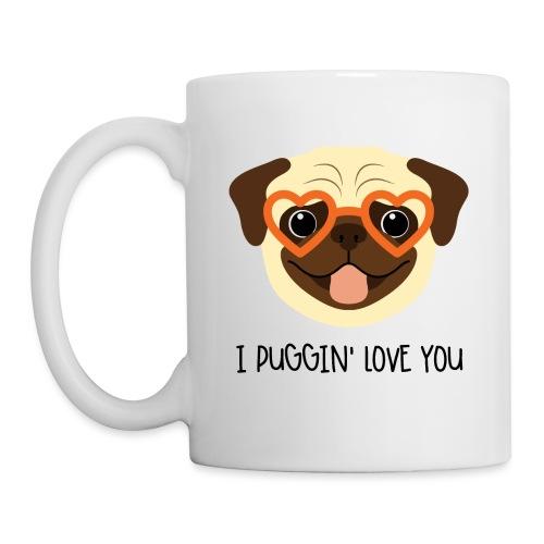 I Puggin' Love You - Coffee/Tea Mug