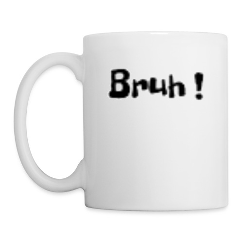 Bruh ! - Coffee/Tea Mug