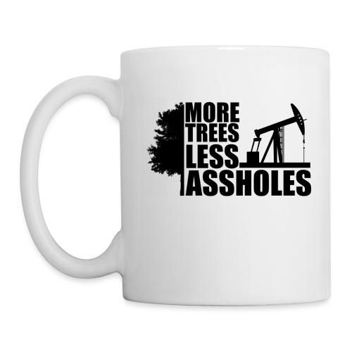 More Trees Less Assholes Black - Coffee/Tea Mug