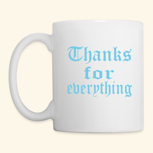 Blue Thanks for everyting - Coffee/Tea Mug