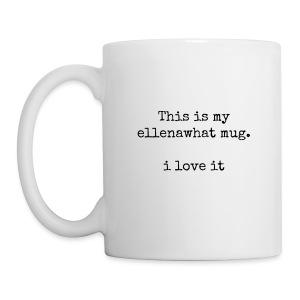 ellenawhat mug - Coffee/Tea Mug