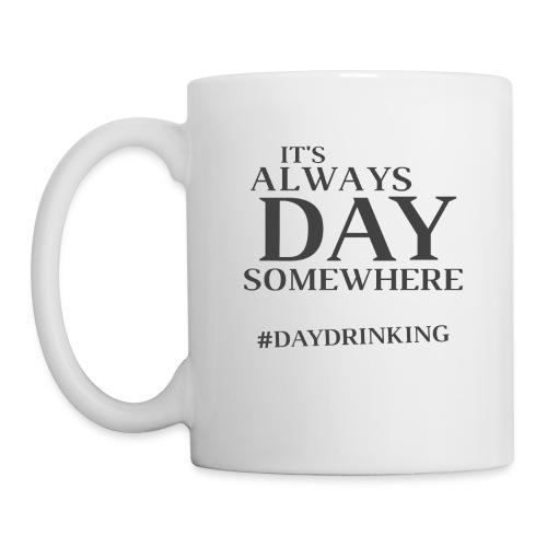 Day Drinking - Coffee/Tea Mug