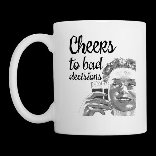 Cheers to Bad Decisions | Vintage Sarcasm - Coffee/Tea Mug