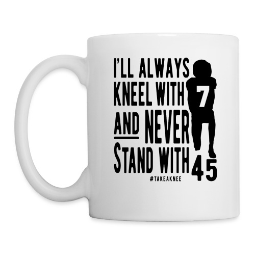 Kneel With 7 Never 45 - Coffee/Tea Mug