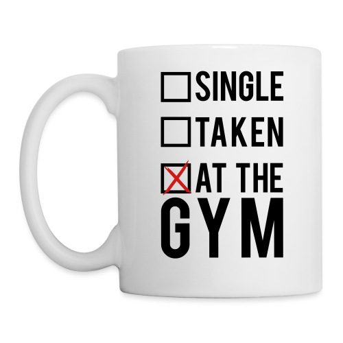 Single, taken, At The Gym - Coffee/Tea Mug