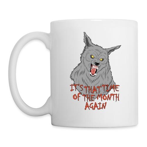 That Time of the Month - Coffee/Tea Mug