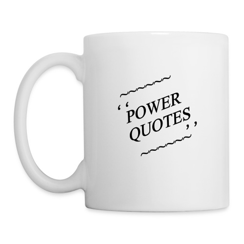 POWER QUOTES - Coffee/Tea Mug