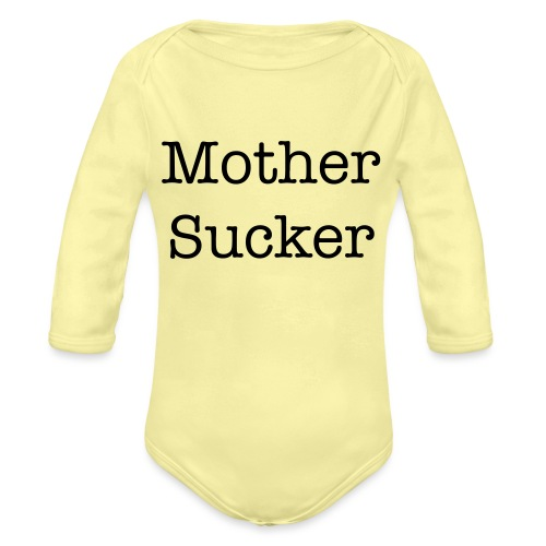 Mother Sucker Baby Gift - Organic Long Sleeve Baby Bodysuit