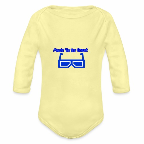 Made To Be Great - Organic Long Sleeve Baby Bodysuit