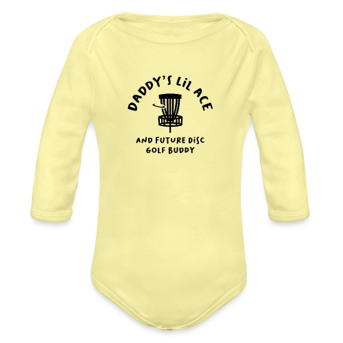 Daddy's Little Ace Disc Golf Buddy Baby - Organic Long Sleeve Baby Bodysuit