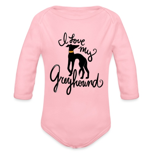 I love my greyhound - Organic Long Sleeve Baby Bodysuit