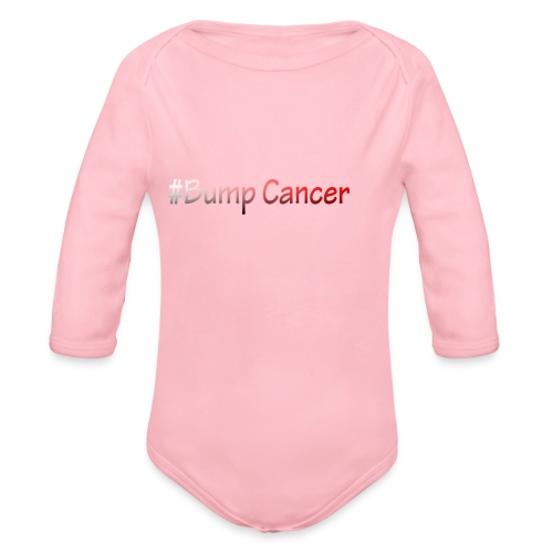 Bump Cancer march 19 2017 - Organic Long Sleeve Baby Bodysuit