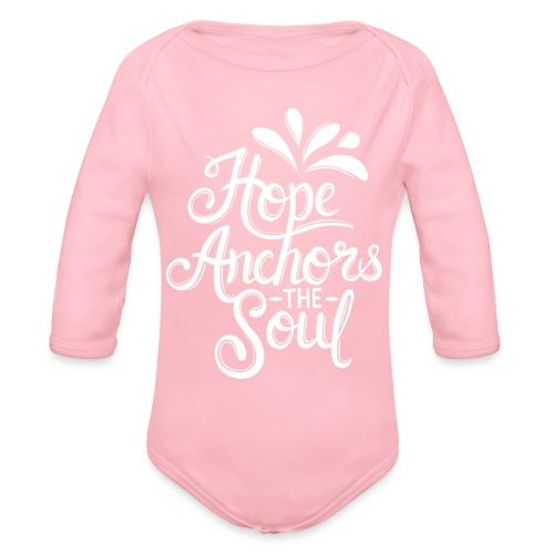 Hope Anchors The Soul - Organic Long Sleeve Baby Bodysuit