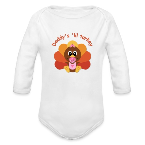 Daddy's 'lil Turkey - girl edition - Organic Long Sleeve Baby Bodysuit