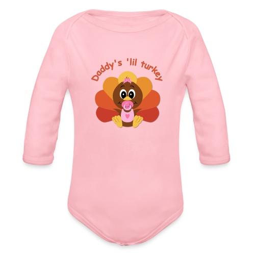 Daddy's 'lil Turkey - girl edition - Organic Long Sleeve Baby Bodysuit
