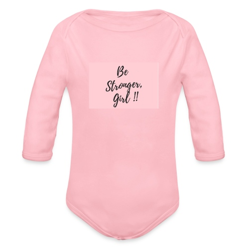 Be Stronger Girl - Organic Long Sleeve Baby Bodysuit