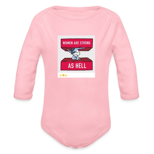 women are strong as hell - Organic Long Sleeve Baby Bodysuit