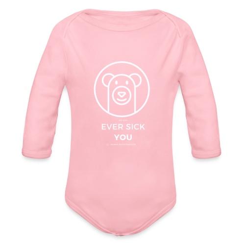 Ever Sick You - Organic Long Sleeve Baby Bodysuit