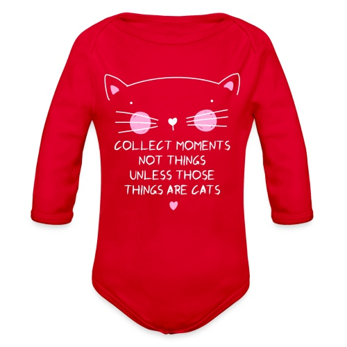 Collect moments not things unless those things are - Organic Long Sleeve Baby Bodysuit