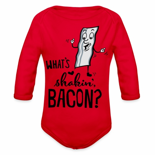 What's Shakin' Bacon - Organic Long Sleeve Baby Bodysuit