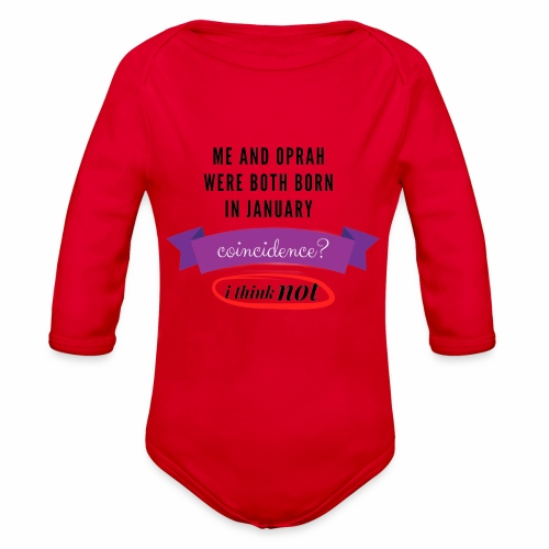 Me And Oprah Were Both Born in January - Organic Long Sleeve Baby Bodysuit