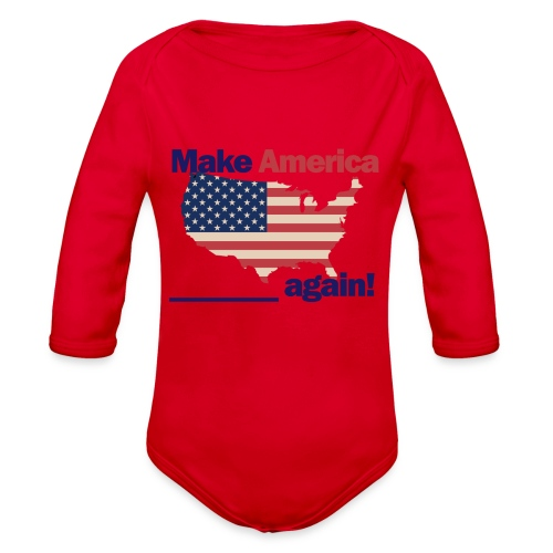 Make America yours again - Organic Long Sleeve Baby Bodysuit