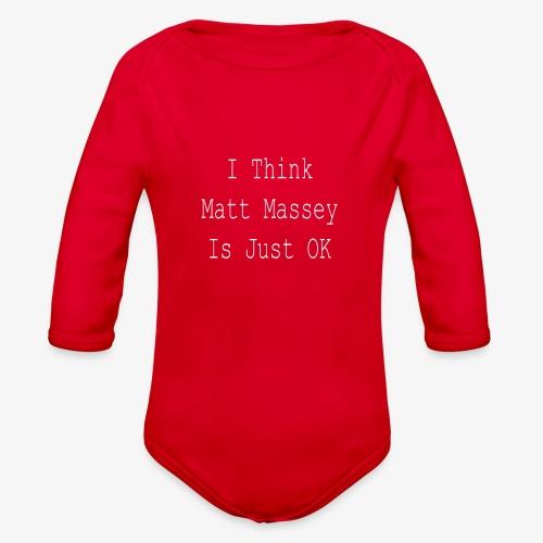 Matt Massey Just Ok T Shirt - Organic Long Sleeve Baby Bodysuit
