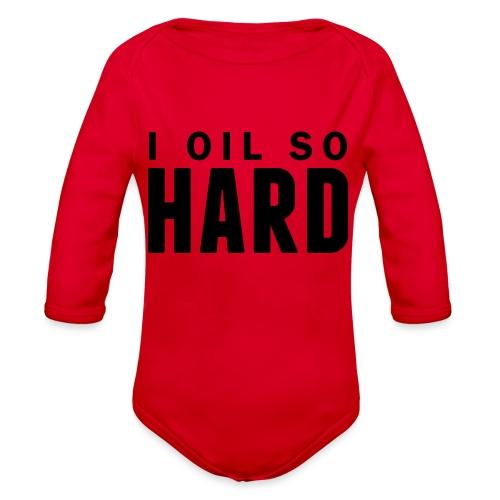 I oil so hard - Organic Long Sleeve Baby Bodysuit
