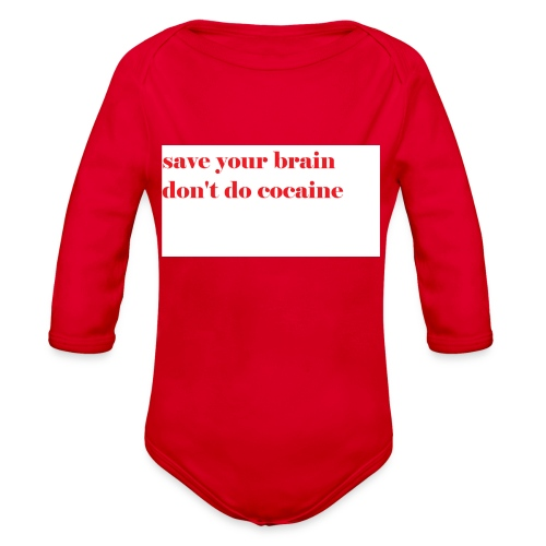 save your brain don't do cocaine - Organic Long Sleeve Baby Bodysuit