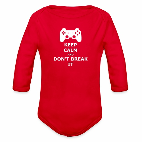 Keep Calm and don't break your game controller - Organic Long Sleeve Baby Bodysuit