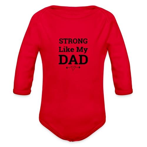 Strong like dad - Organic Long Sleeve Baby Bodysuit