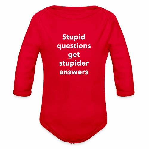 Stupid Questions - Organic Long Sleeve Baby Bodysuit