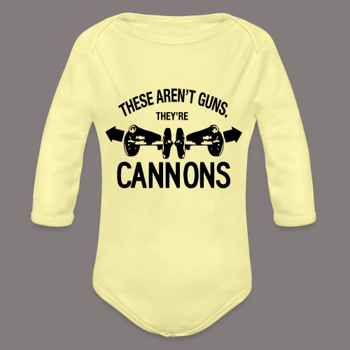 These Aren t Guns - Organic Long Sleeve Baby Bodysuit