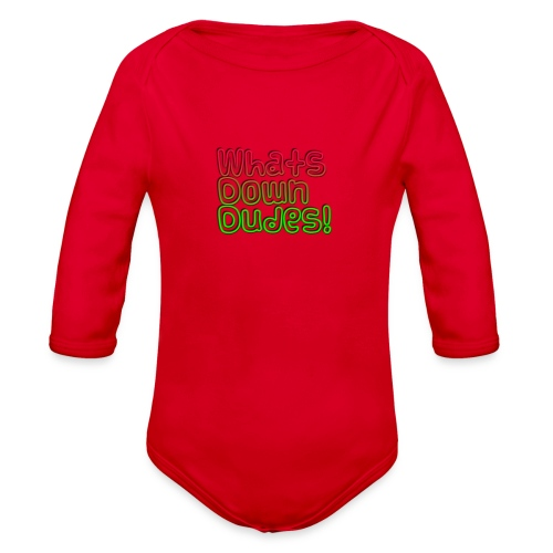 Whats Down DUDES!! - Organic Long Sleeve Baby Bodysuit