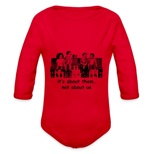 It's About Them, Not About Us - Organic Long Sleeve Baby Bodysuit