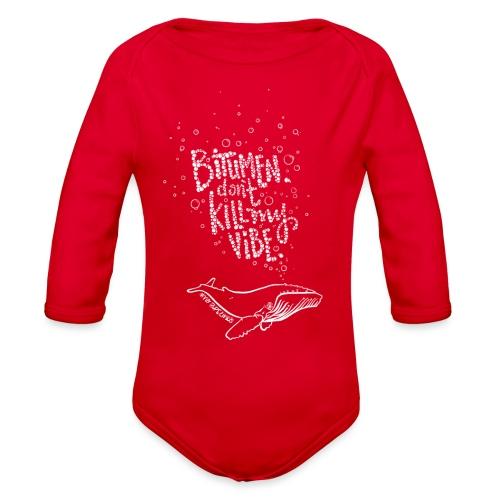 Bitumen Don't Kill My Vibe - No Pipelines! - Organic Long Sleeve Baby Bodysuit
