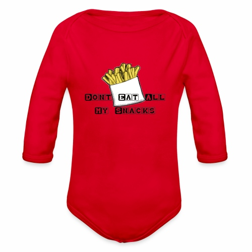 Dont Eat All My Snacks - Organic Long Sleeve Baby Bodysuit