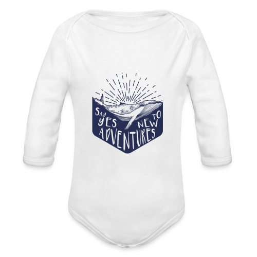 Adventure - Say yes to new adventure Products - Organic Long Sleeve Baby Bodysuit
