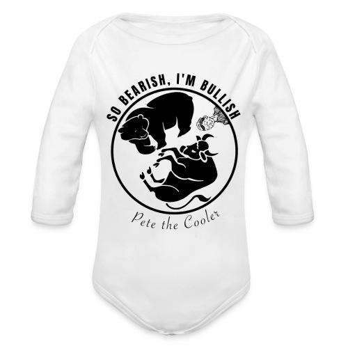 So Bearish, I'm Bullish - Pete the Cooler - Organic Long Sleeve Baby Bodysuit