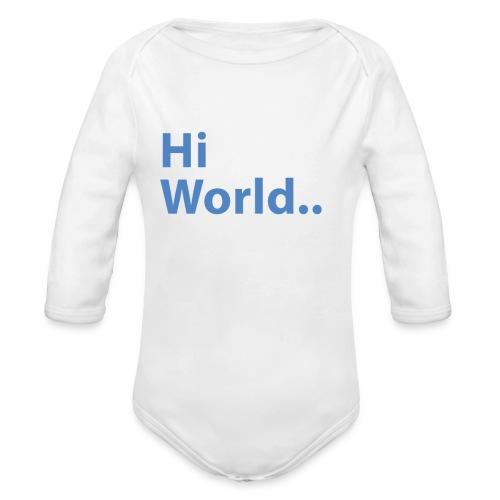 Hi World.. - Organic Long Sleeve Baby Bodysuit