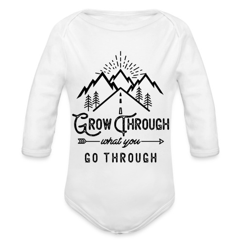 Grow Through What You Go Through - Black - Organic Long Sleeve Baby Bodysuit