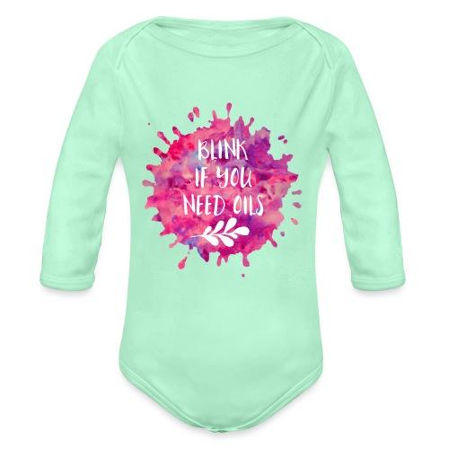 blink if you need oils - Organic Long Sleeve Baby Bodysuit