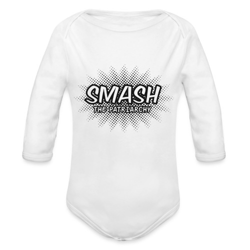 Smash The Patriarchy - Organic Long Sleeve Baby Bodysuit