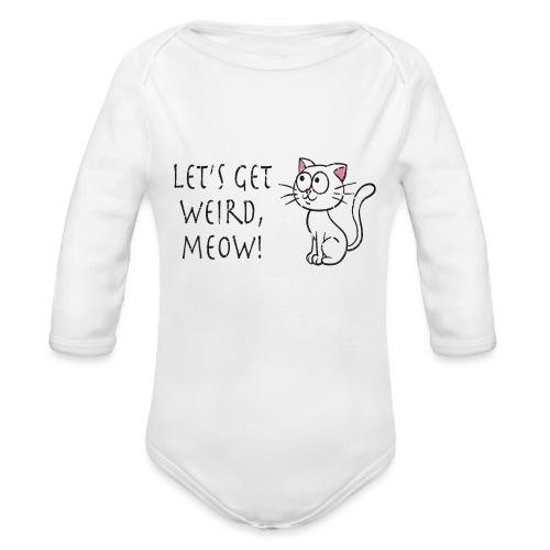 CE4_-_Weird - Organic Long Sleeve Baby Bodysuit