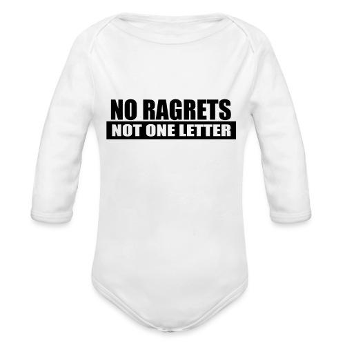 No Ragrets, Not One Letter - Organic Long Sleeve Baby Bodysuit